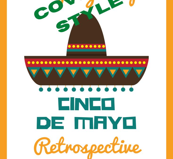 Cinco de Mayo Openness Retrospective COVID-19 style