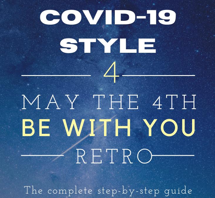 Star Wars Retrospective: Scrum Team Values COVID-19 style